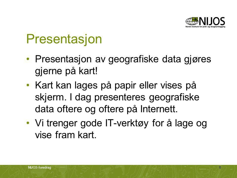 Presentasjon Presentasjon av geografiske data gjøres gjerne på kart!