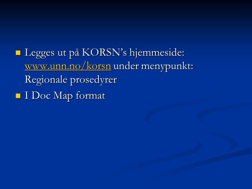 Legges ut på KORSN's hjemmeside: www. unn