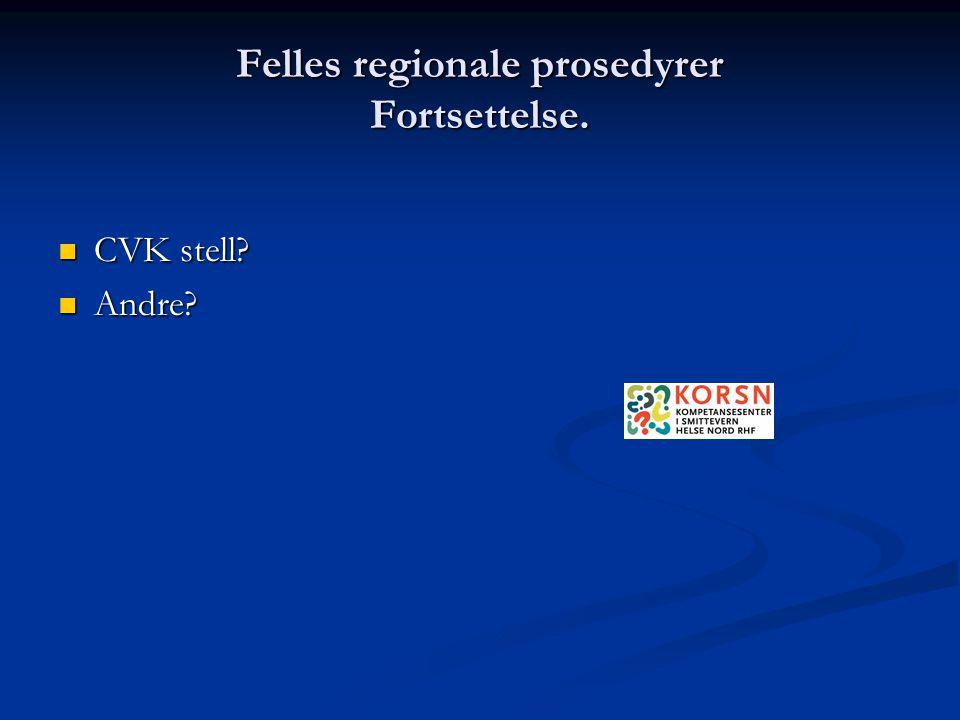 Felles regionale prosedyrer Fortsettelse.