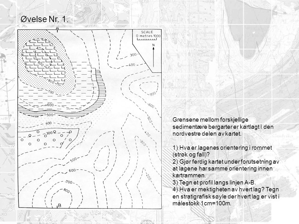 Øvelse Nr. 1. Grensene mellom forskjellige sedimentære bergarter er kartlagt I den nordvestre delen av kartet.