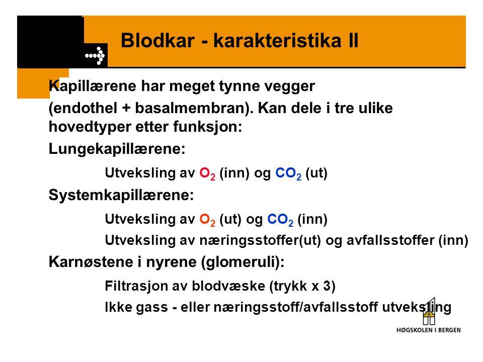 Blodkar - karakteristika II