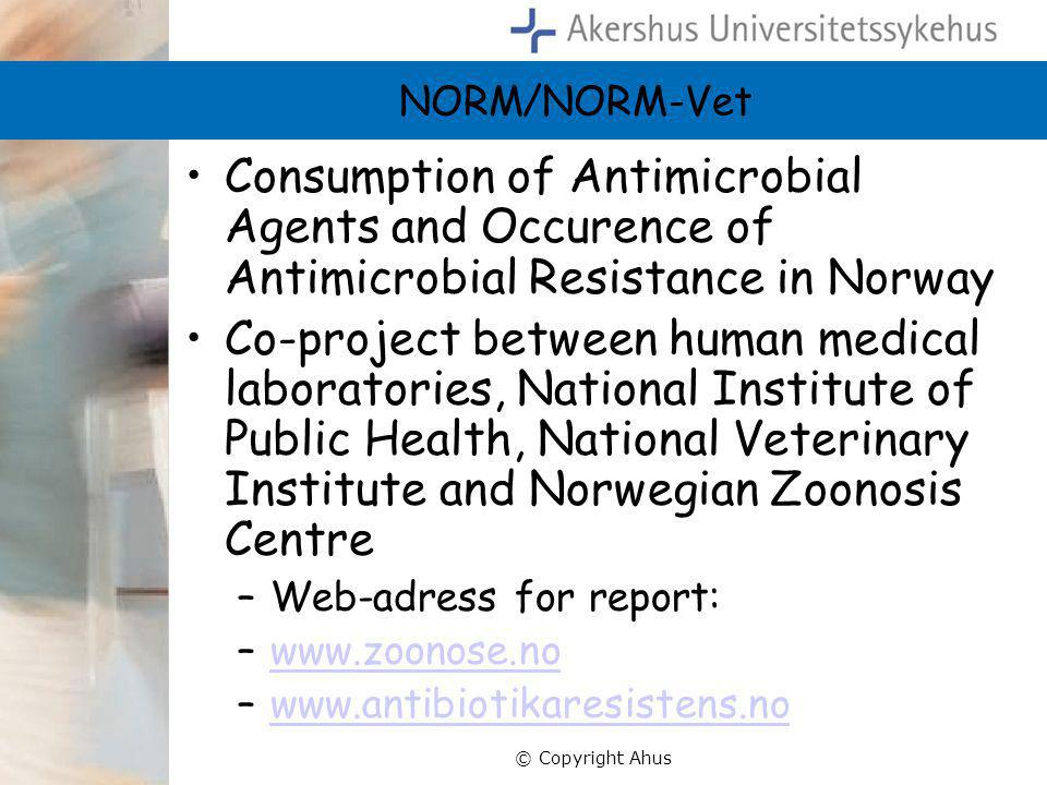 NORM/NORM-Vet Consumption of Antimicrobial Agents and Occurence of Antimicrobial Resistance in Norway.