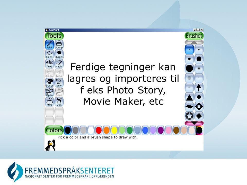 Ferdige tegninger kan lagres og importeres til f eks Photo Story,