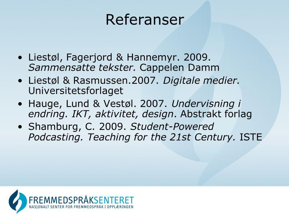 Referanser Liestøl, Fagerjord & Hannemyr. 2009. Sammensatte tekster. Cappelen Damm. Liestøl & Rasmussen.2007. Digitale medier. Universitetsforlaget.