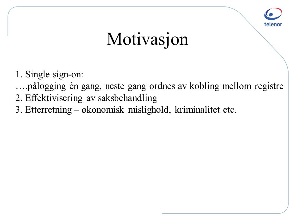 Motivasjon 1. Single sign-on: