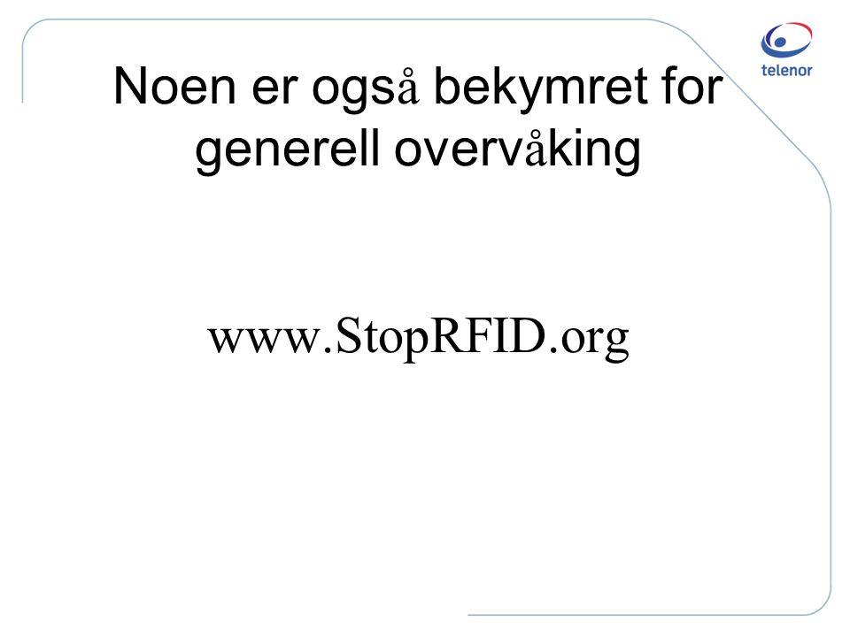 Noen er også bekymret for generell overvåking www.StopRFID.org