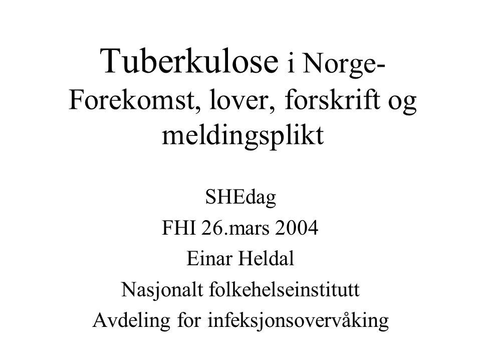 Tuberkulose i Norge- Forekomst, lover, forskrift og meldingsplikt