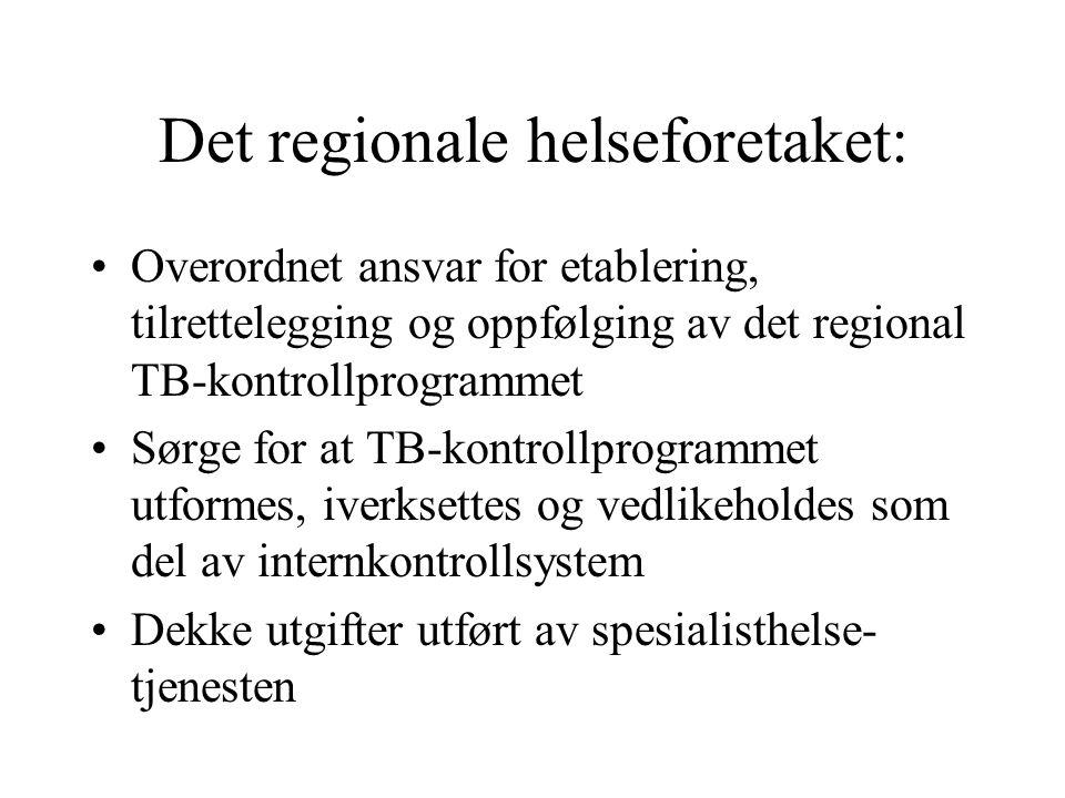 Det regionale helseforetaket: