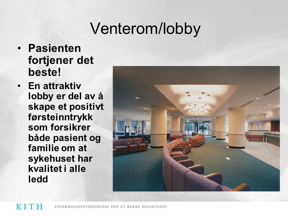 Venterom/lobby Pasienten fortjener det beste!