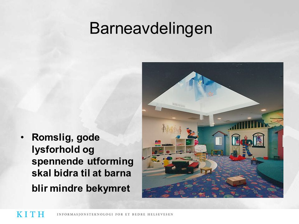Barneavdelingen Romslig, gode lysforhold og spennende utforming skal bidra til at barna blir mindre bekymret