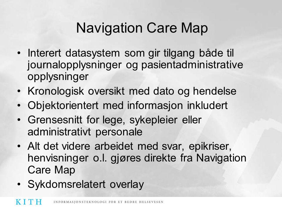 Navigation Care Map Interert datasystem som gir tilgang både til journalopplysninger og pasientadministrative opplysninger.