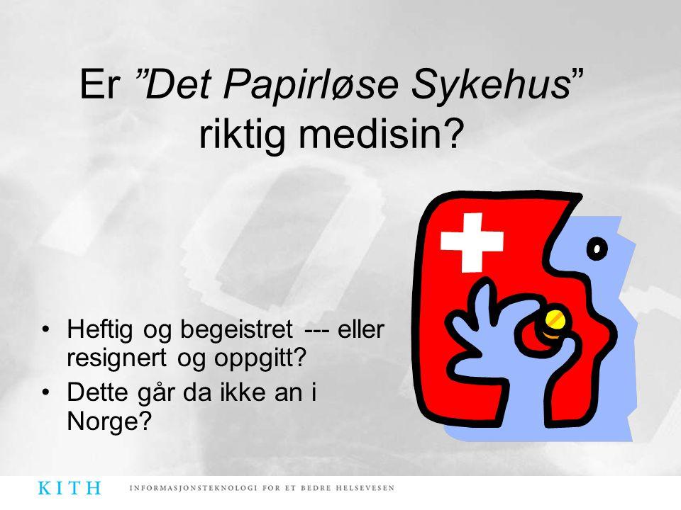 Er Det Papirløse Sykehus riktig medisin