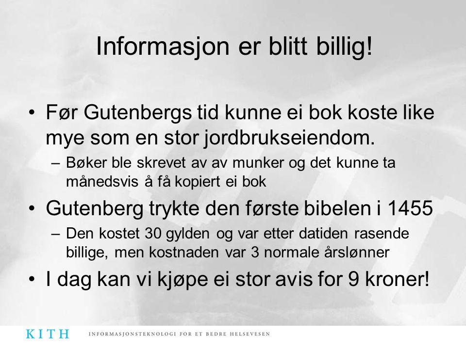 Informasjon er blitt billig!