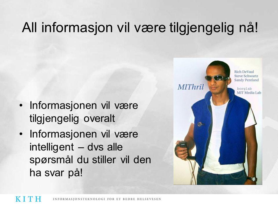 All informasjon vil være tilgjengelig nå!