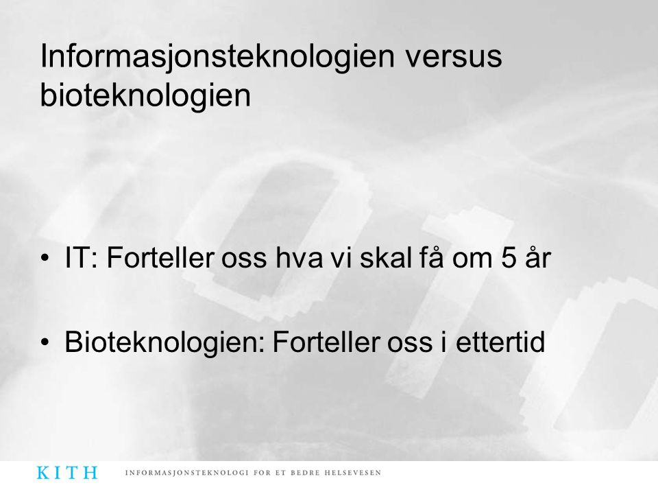 Informasjonsteknologien versus bioteknologien