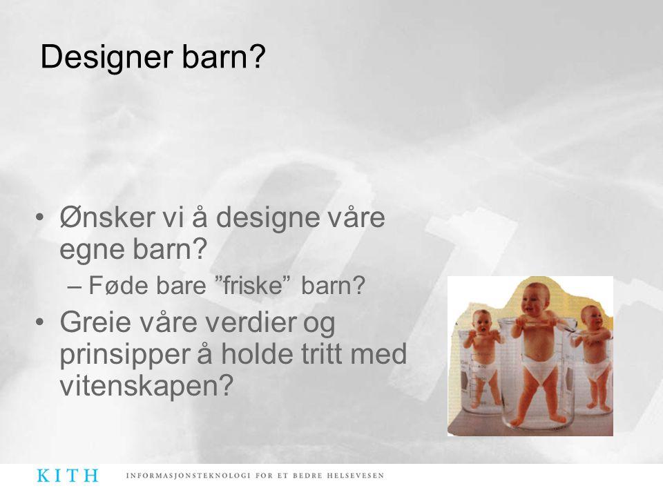 Designer barn Ønsker vi å designe våre egne barn