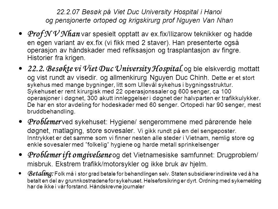 22.2.07 Besøk på Viet Duc University Hospital i Hanoi og pensjonerte ortoped og krigskirurg prof Nguyen Van Nhan