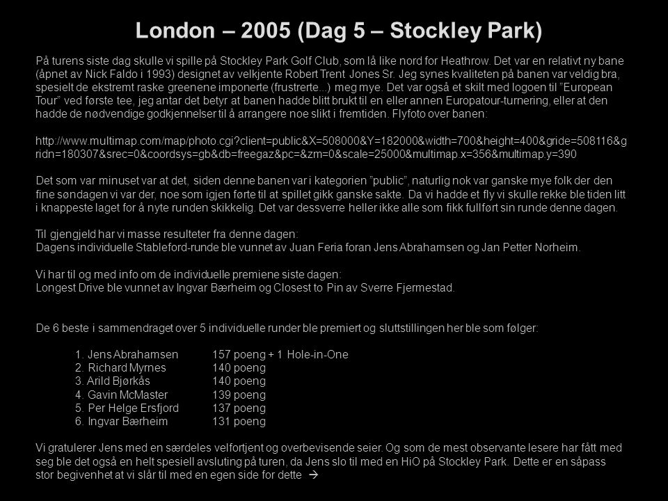 London – 2005 (Dag 5 – Stockley Park)