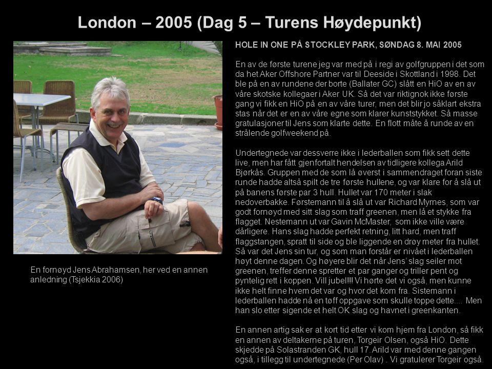London – 2005 (Dag 5 – Turens Høydepunkt)