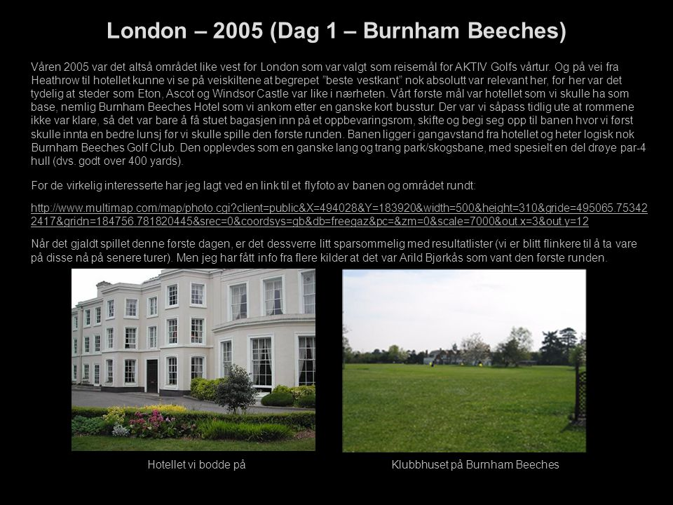 London – 2005 (Dag 1 – Burnham Beeches)