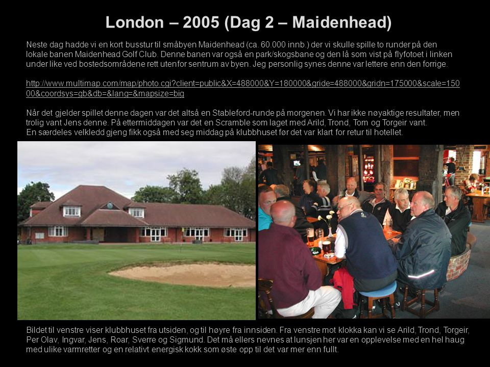 London – 2005 (Dag 2 – Maidenhead)