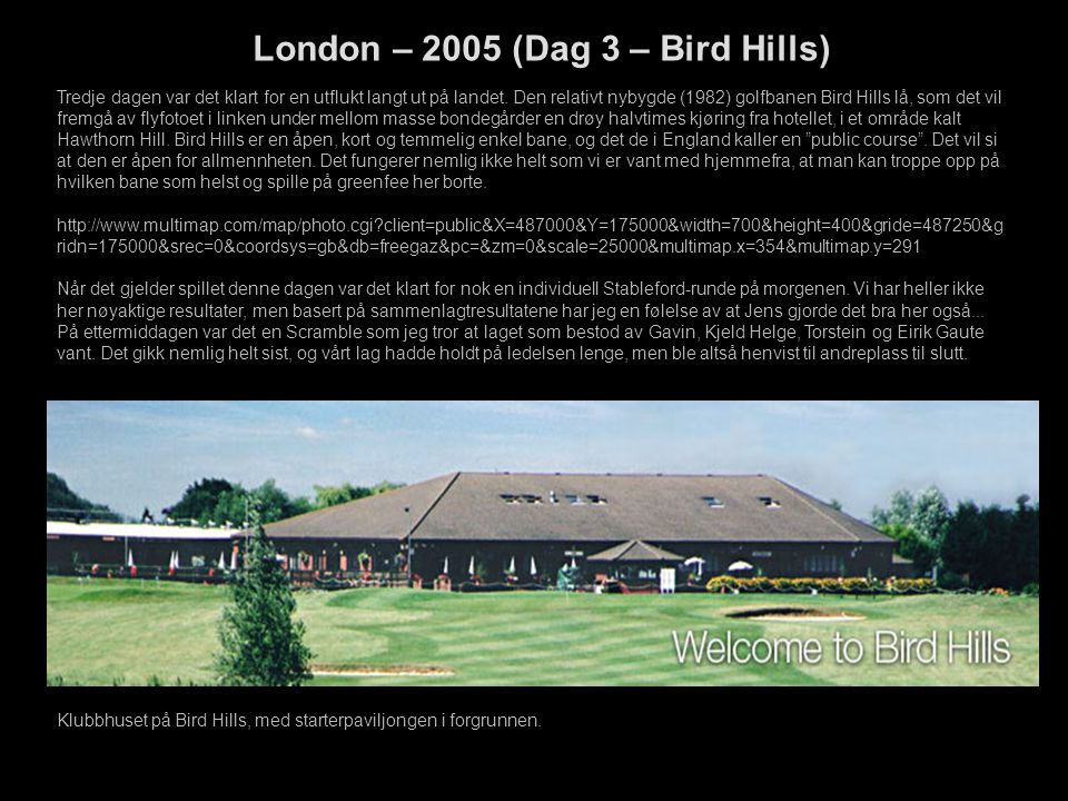 London – 2005 (Dag 3 – Bird Hills)