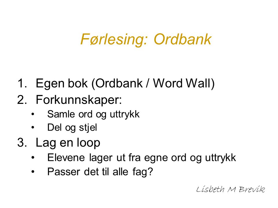 Førlesing: Ordbank Egen bok (Ordbank / Word Wall) Forkunnskaper: