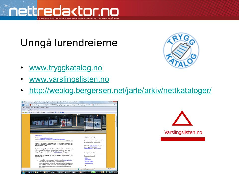 Unngå lurendreierne www.tryggkatalog.no www.varslingslisten.no
