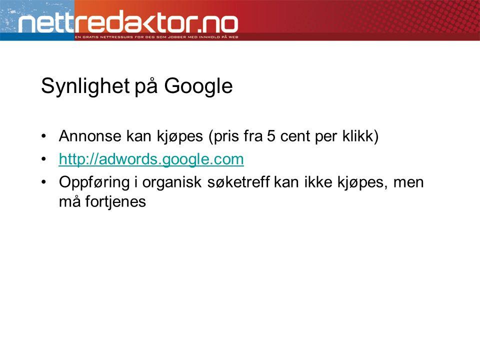 Synlighet på Google Annonse kan kjøpes (pris fra 5 cent per klikk)