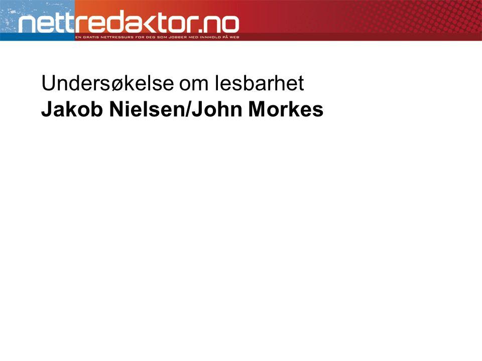 Undersøkelse om lesbarhet Jakob Nielsen/John Morkes