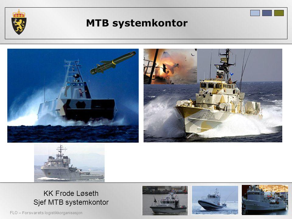 MTB systemkontor 4 KK Frode Løseth Sjef MTB systemkontor