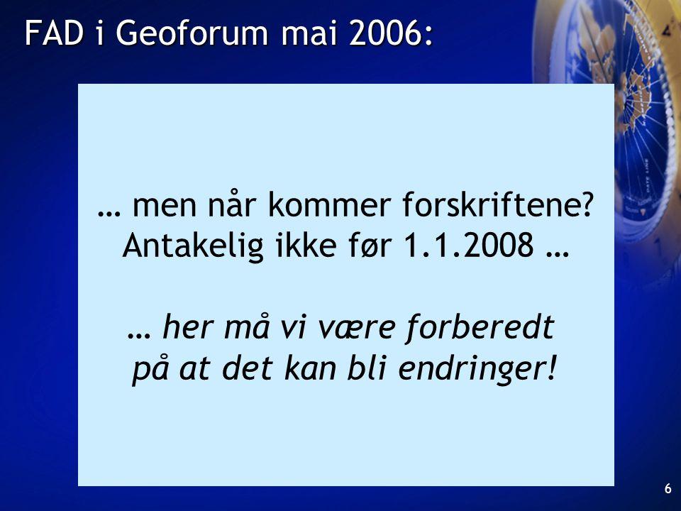 FAD i Geoforum mai 2006: … men når kommer forskriftene
