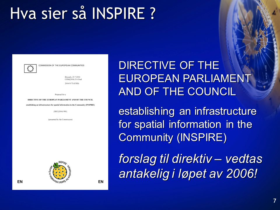 Hva sier så INSPIRE DIRECTIVE OF THE EUROPEAN PARLIAMENT AND OF THE COUNCIL.