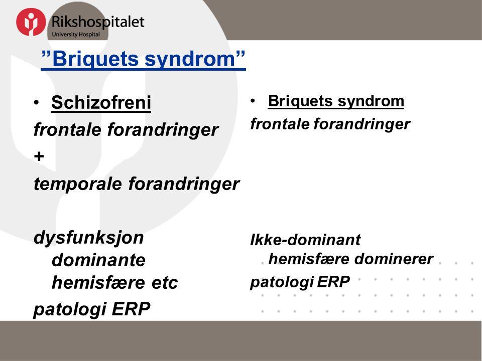 Briquets syndrom Schizofreni frontale forandringer +