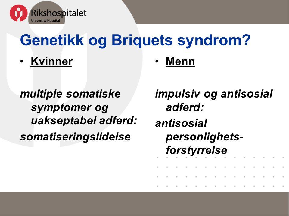 Genetikk og Briquets syndrom