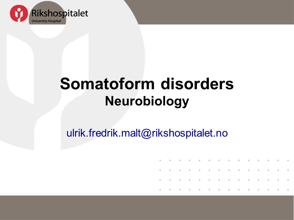 Somatoform disorders Neurobiology