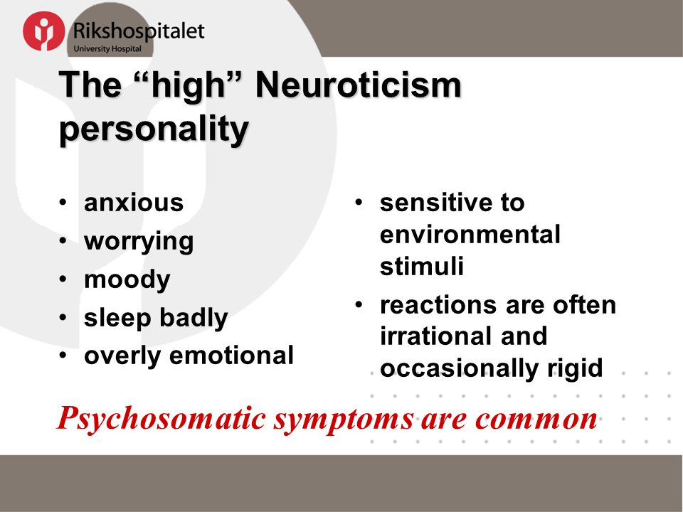The high Neuroticism personality