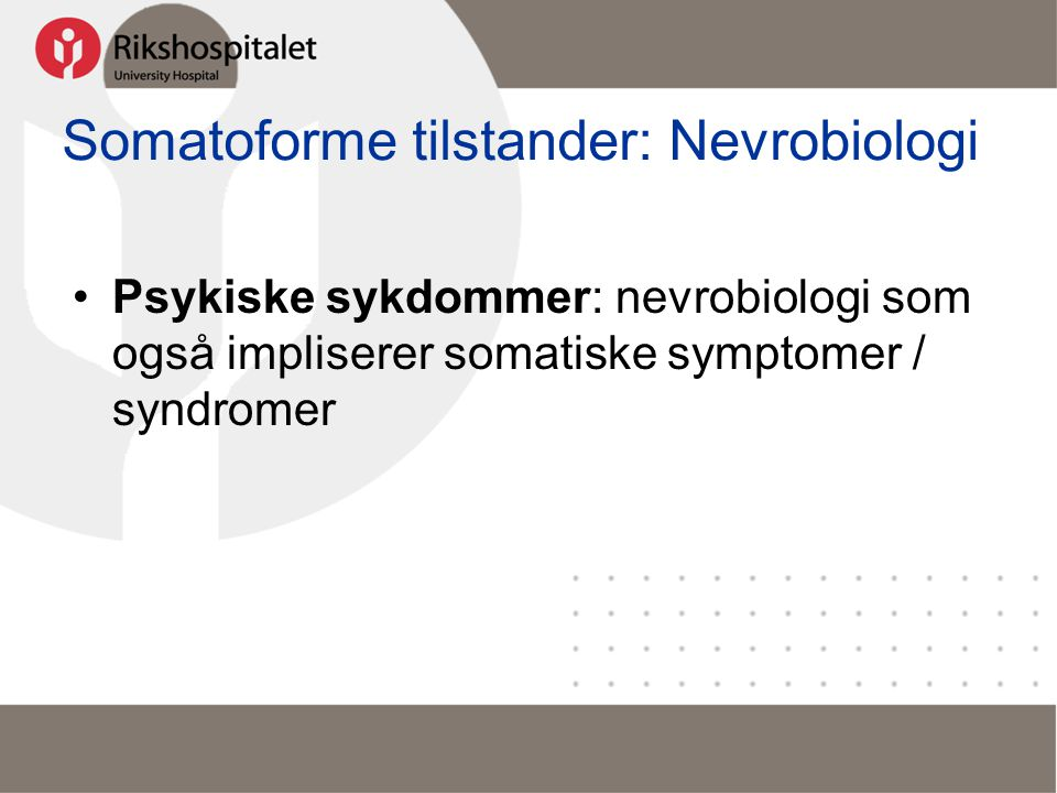 Somatoforme tilstander: Nevrobiologi