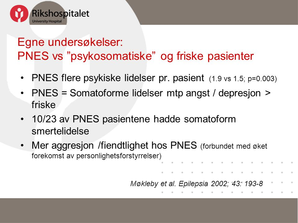 Egne undersøkelser: PNES vs psykosomatiske og friske pasienter