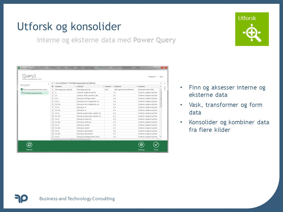 Utforsk og konsolider interne og eksterne data med Power Query
