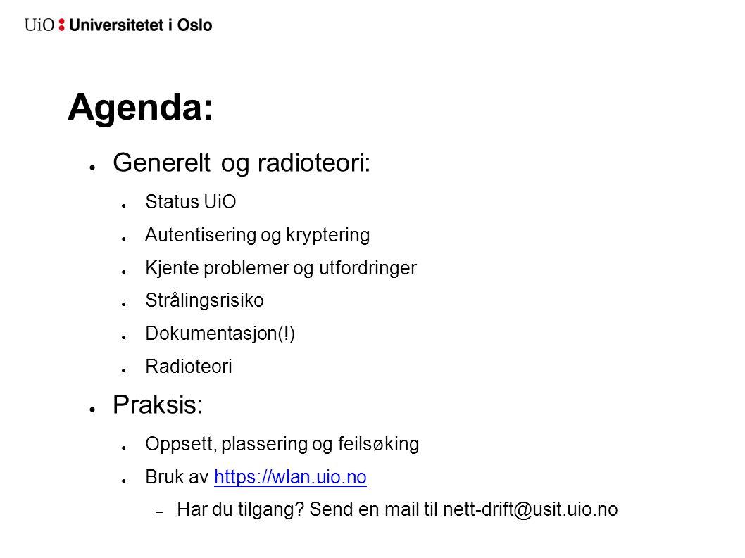 Agenda: Generelt og radioteori: Praksis: Status UiO