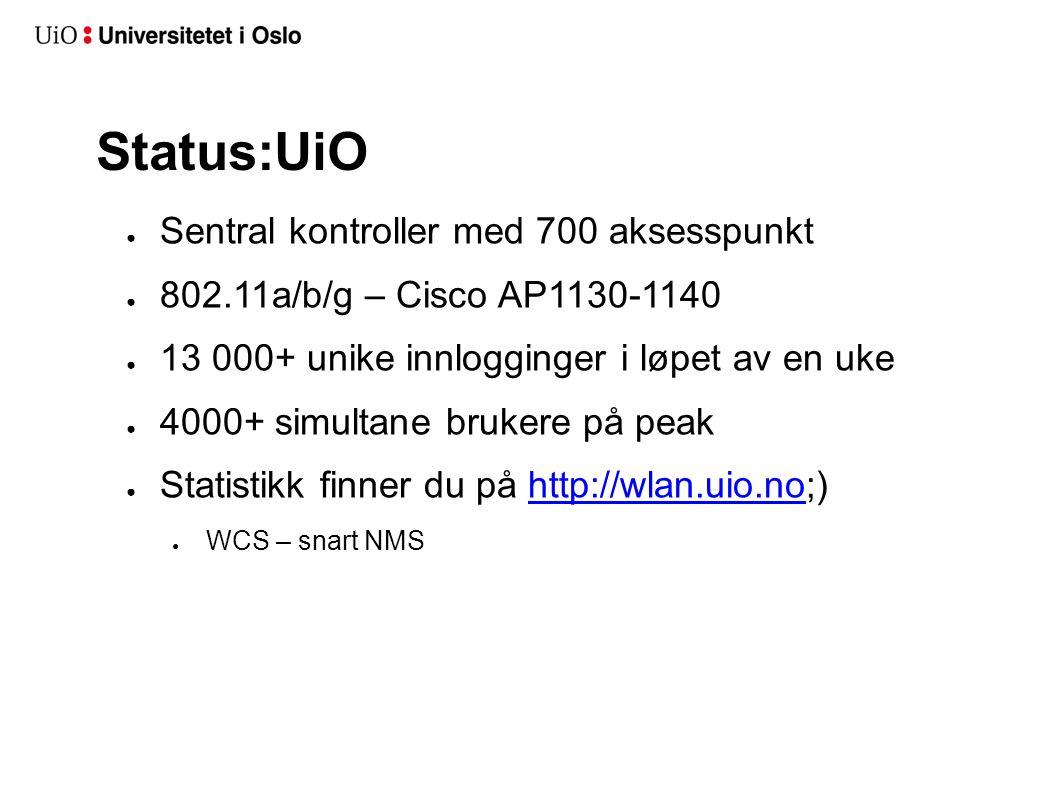 Status:UiO Sentral kontroller med 700 aksesspunkt