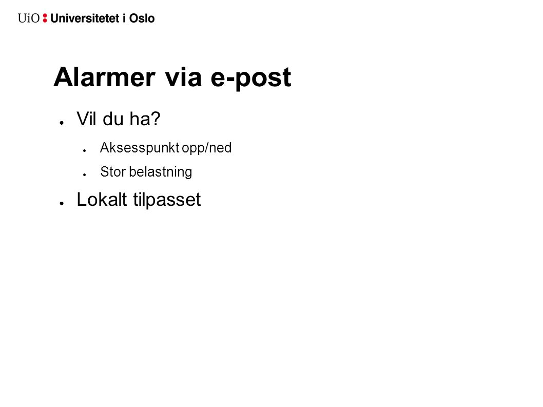 Alarmer via e-post Vil du ha Lokalt tilpasset Aksesspunkt opp/ned