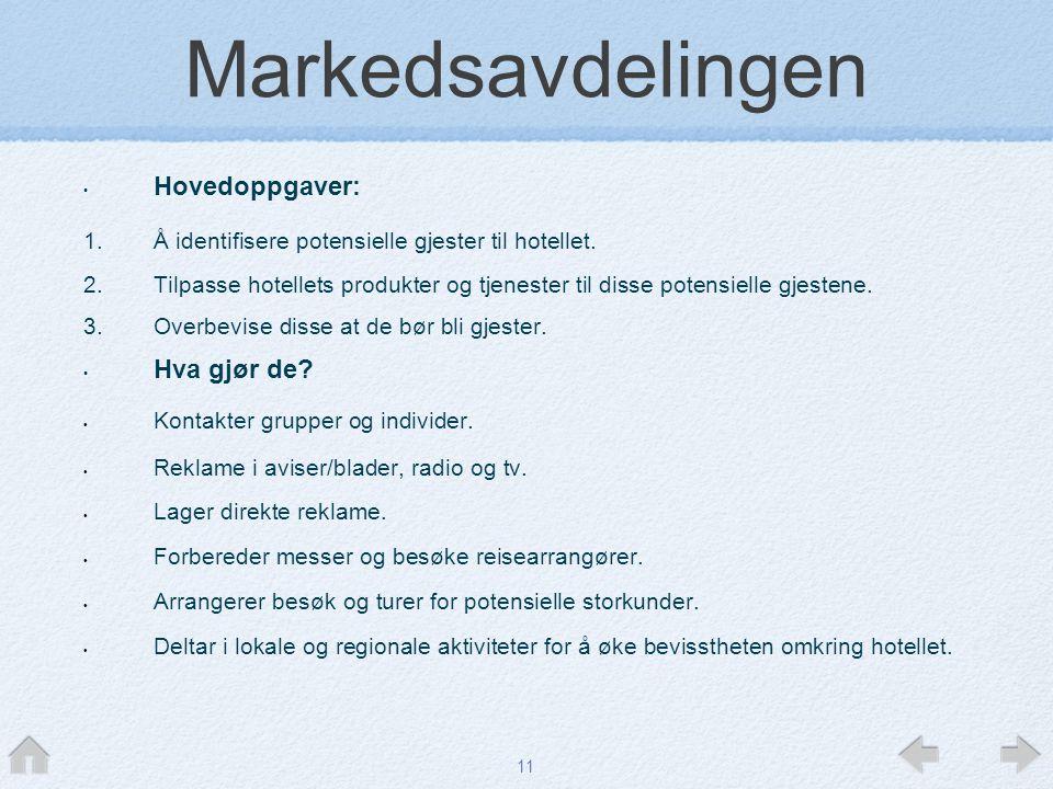 Markedsavdelingen Hovedoppgaver: Hva gjør de