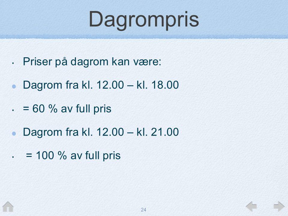 Dagrompris Priser på dagrom kan være: Dagrom fra kl. 12.00 – kl. 18.00