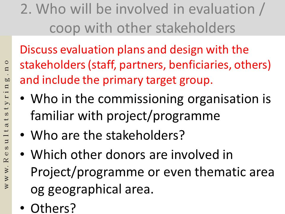 2. Who will be involved in evaluation / coop with other stakeholders
