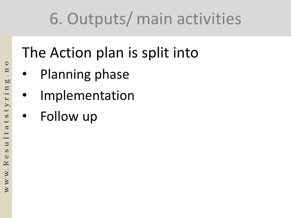 6. Outputs/ main activities