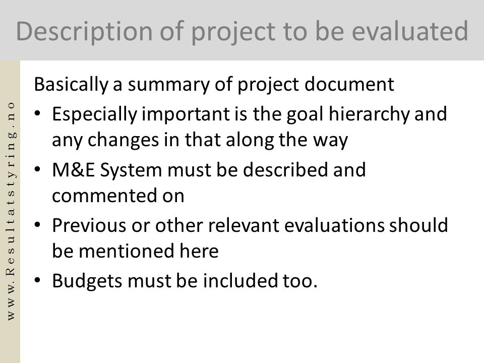 Description of project to be evaluated