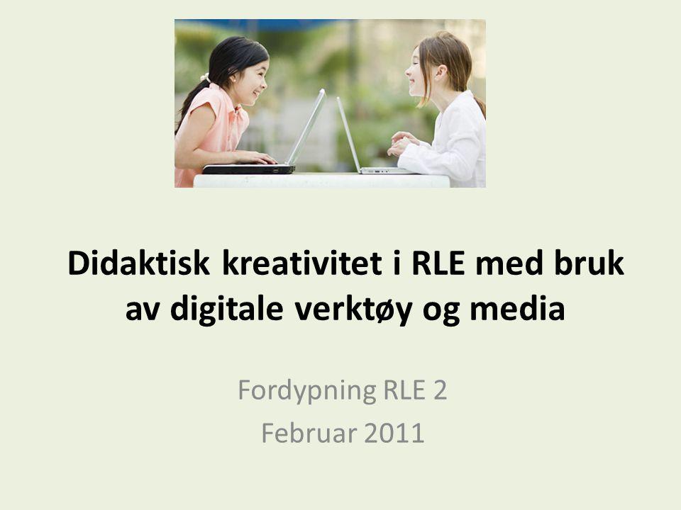 Didaktisk kreativitet i RLE med bruk av digitale verktøy og media