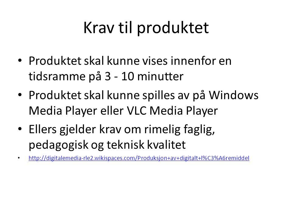 Krav til produktet Produktet skal kunne vises innenfor en tidsramme på 3 - 10 minutter.